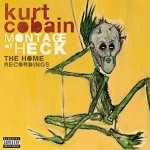 Kurt Cobain - Montage of Heck The Home Recordings