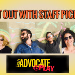 Valley Advocate Staff picks – Get out there!