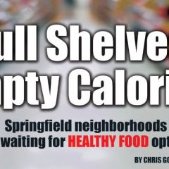 Full Shelves, Empty Calories: Springfield Neighborhoods Still Waiting For Healthy Food Options