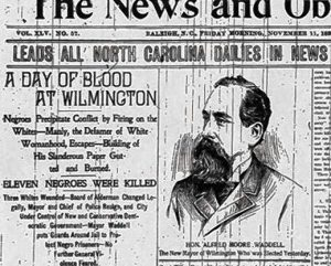 White newspapers in the South blamed the violence in Wilmington on blacks, a lie that remained in place well into the 20th century.