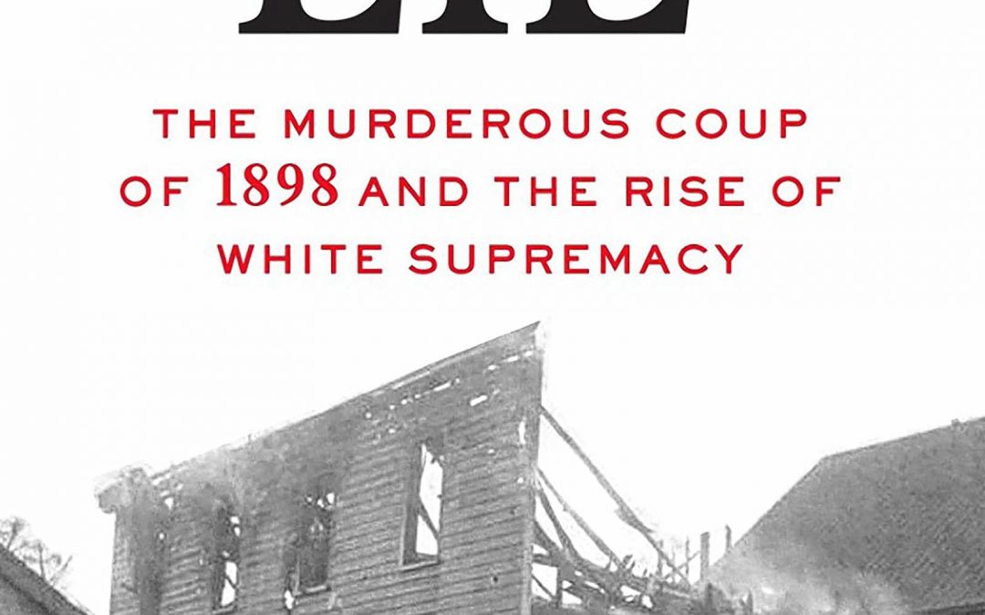 "A horrifying chapter from U.S. history: ""Wilmington's Lie"" details white supremacist attack on African Americans in 1898"