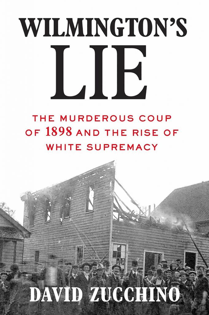 David Zucchino's new book paints a searing picture of white mob violence against blacks in late 19th-century North Carolina. The cover depicts the destruction of the office of an African American newspaper.